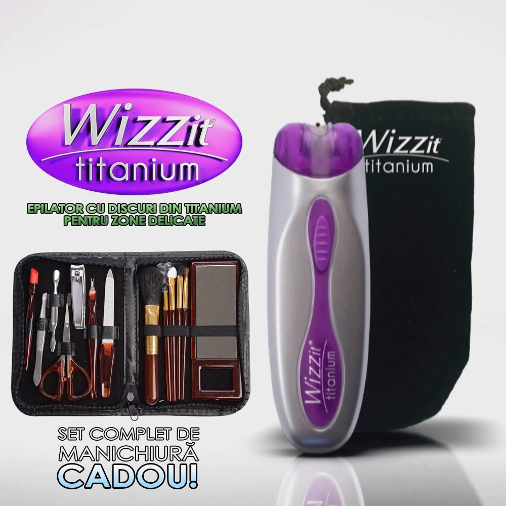 Wizzit Titanium ➜ epilator + trusa manichiura (cadou)